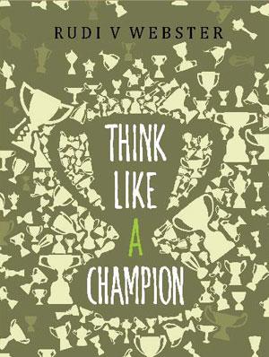 Think-Like-a-Champion-RUDI V WEBSTER